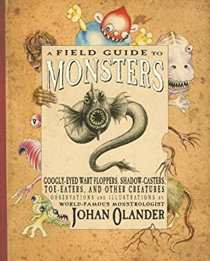 A Field Guide to Monsters: Googly-Eyed Wart Floppers, Shadow Casters, Toe Eaters, and Other Creatures 9780761453598