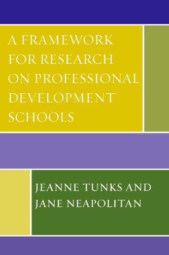 A Framework for Research on Professional Development Schools 9780761838227