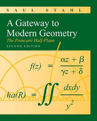 A Gateway to Modern Geometry: The Poincare Half-Plane 9780763753818