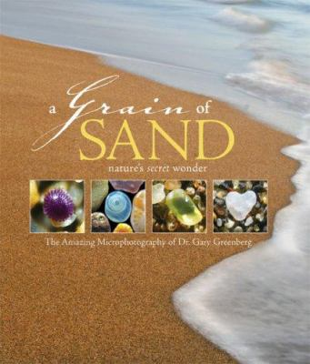 A Grain of Sand: Nature's Secret Wonder 9780760331989