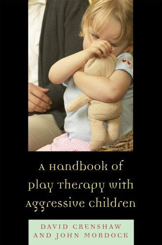 A Handbook of Play Therapy with Aggressive Children 9780765705792