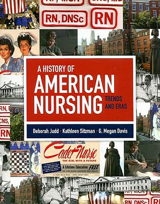 A History of American Nursing: Trends and Eras 9780763759513