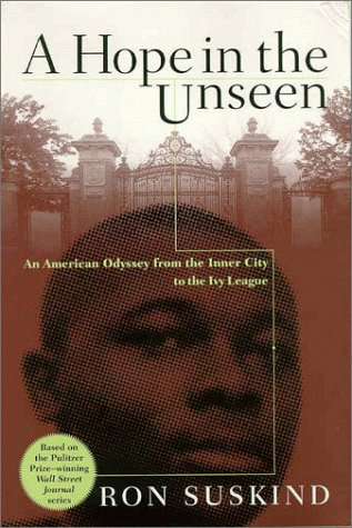 A Hope in the Unseen: An American Odyssey from the Inner City to the Ivy League 9780767901253
