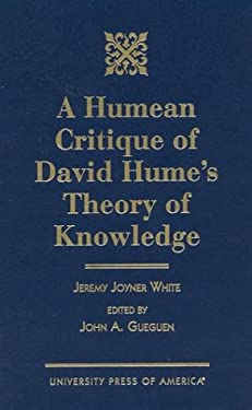A Humean Critique of David Hume's Theory of Knowledge 9780761810896