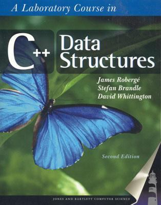 A Laboratory Course in C++ Data Structures, Second Edition 9780763719760