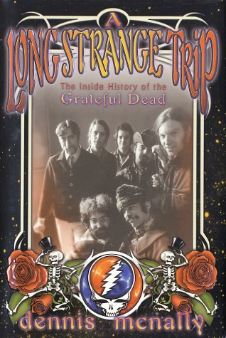 A Long Strange Trip: The Inside History of the Grateful Dead 9780767911856