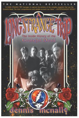 A Long Strange Trip: The Inside History of the Grateful Dead 9780767911863