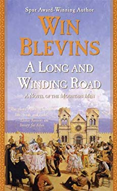 A Long and Winding Road: A Novel of the Mountain Men 9780765344854