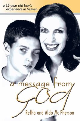 A Message from God: A 12-Year Old Boy's Experience in Heaven 9780768430516