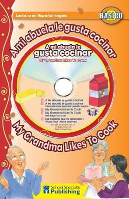 A Mi Abuela Le Gusta Cocinar / My Grandma Likes To Cook [With CD]