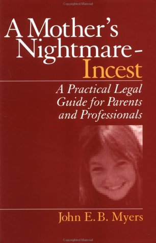 A Mother's Nightmare - Incest: A Practical Legal Guide for Parents and Professionals 9780761910589