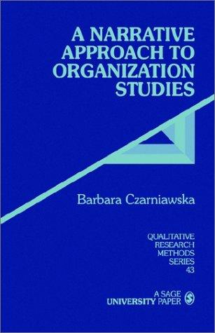 A Narrative Approach to Organization Studies 9780761906636