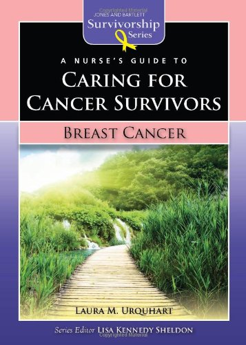 A Nursea (TM)S Guide to Caring for Cancer Survivors: Breast Cancer 9780763772581