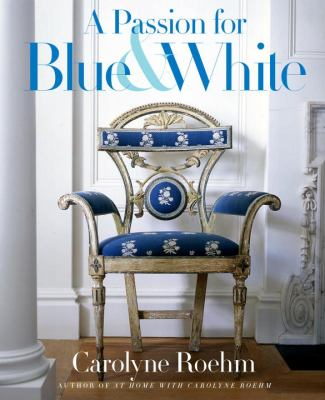 A Passion for Blue & White 9780767921138
