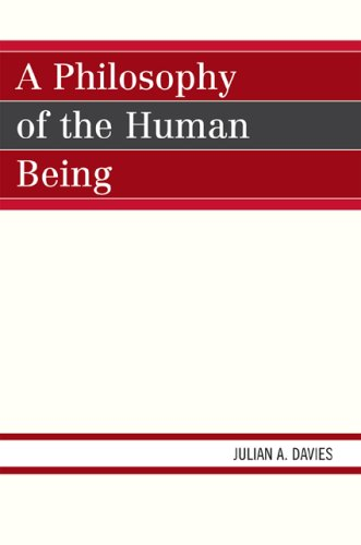 A Philosophy of the Human Being 9780761845164