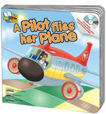 A Pilot Flies Her Plane [With Audio CD]