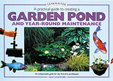 A Practical Guide to Creating a Garden Pond 9780764152696