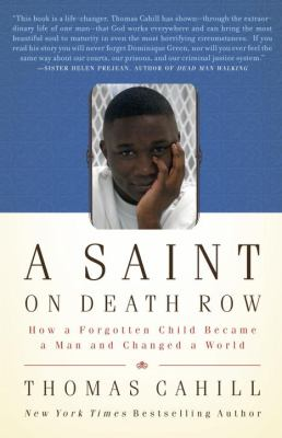 A Saint on Death Row: How a Forgotten Child Became a Man and Changed a World 9780767926461