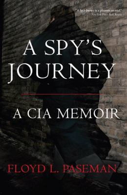 A Spy's Journey: A CIA Memoir 9780760320662