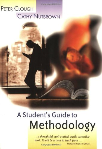 A Student's Guide to Methodology: Justifying Enquiry 9780761974222