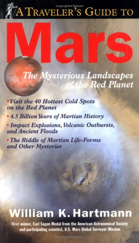 A Traveler's Guide to Mars: The Mysterious Landscapes of the Red Planet [With Poster]
