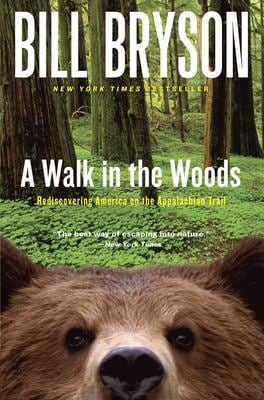 A Walk in the Woods: Rediscovering America on the Appalachian Trail 9780767902526