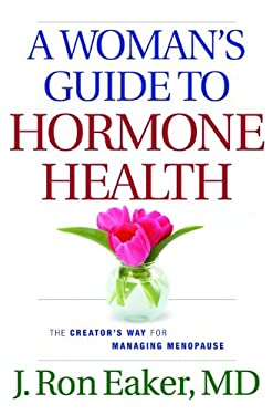A Woman's Guide to Hormone Health: The Creator's Way for Managing Menopause 9780764204142