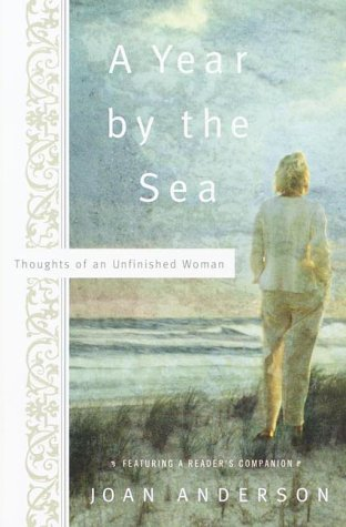 A Year by the Sea: Thoughts of an Unfinished Woman 9780767905930