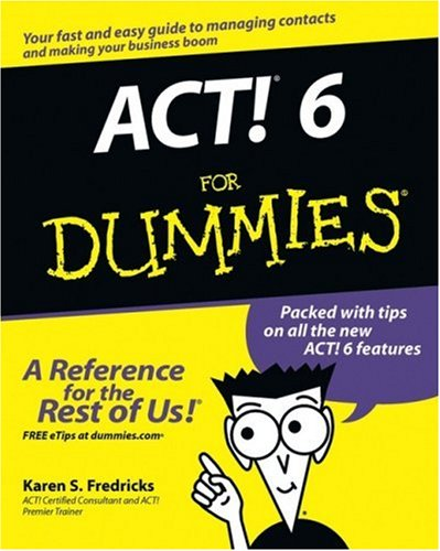 ACT! 6 for Dummies 9780764526459