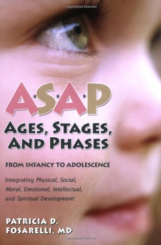 ASAP: Ages, Stages, and Phases: From Infancy to Adolescense 9780764815010
