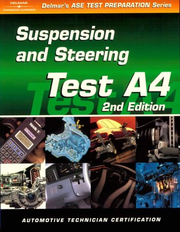 ASE Test Prep Series -- Automobile (A4): Automotive Suspension and Steering 9780766834279
