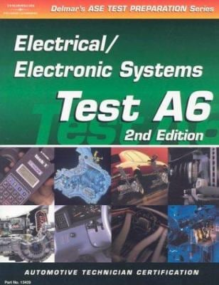 ASE Test Prep Series -- Automobile (A6): Automotive Electrical-Electronics Systems 9780766834293