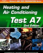 ASE Test Prep Series -- Automobile (A7): Automotive Heating and Air Conditioning 2974639