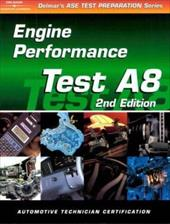 ASE Test Prep Series -- Automobile (A8): Automotive Engine Performance 2974640