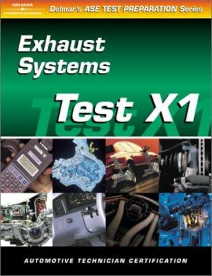 ASE Test Prep Series -- Automobile (X1): Exhaust Systems 9780766834347