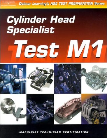 ASE Test Preparation for Engine Machinists - Test M1: Cylinder Head Specialist (Gas or Diesel) 9780766862807
