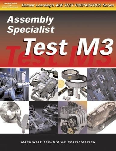 ASE Test Preparation for Engine Machinists - Test M3: Assembly Specialist (Gas or Diesel) 9780766862821