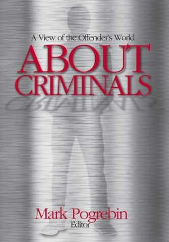 About Criminals: A View of the Offender's World 9780761928164