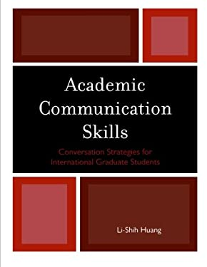 Academic Communication Skills: Conversations Strategies for International Graduate Students 9780761852803