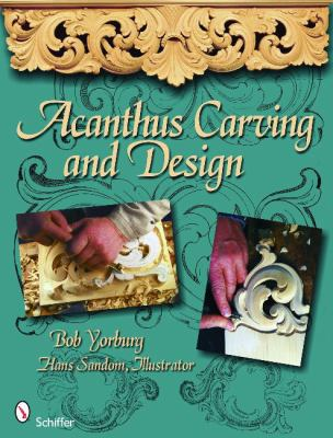 Acanthus Carving and Design 9780764335068