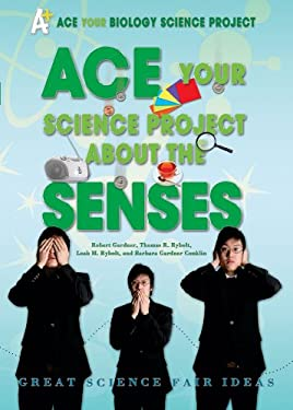 Ace Your Science Project about the Senses: Great Science Fair Ideas 9780766032170