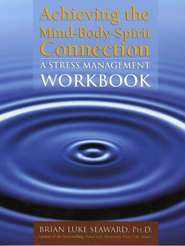 Achieving the Mind-Body-Spirit Connection: A Stress Management Workbook 9780763745738