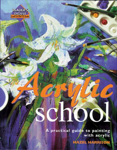 Acrylic School: A Practical Guide to Painting with Acrylic 9780762106424