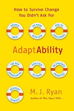 Adaptability: How to Survive Change You Didn't Ask for 9780767932622