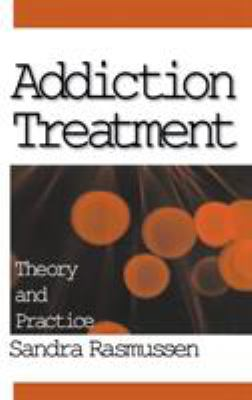 Addiction Treatment: Theory and Practice 9780761908425