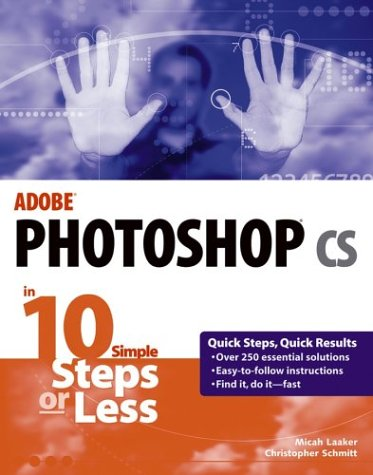 Adobe Photoshop CS in 10 Steps or Less 9780764542374