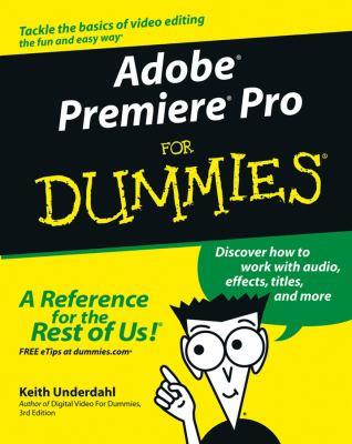 Adobe Premiere Pro for Dummies 9780764543449