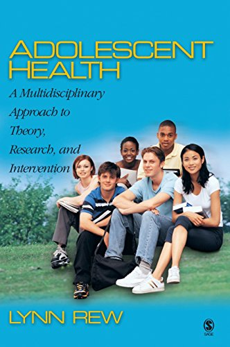 Adolescent Health: A Multidisciplinary Approach to Theory, Research, and Intervention 9780761929116