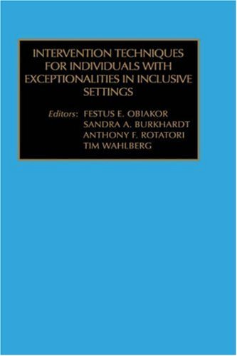 Intervention Techniques for Individuals with Exceptionalities in Inclusive Settings 9780762306596