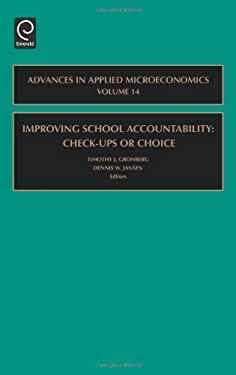 Improving School Accountability: Check-Ups or Choice 9780762313518